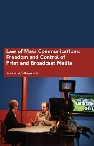 Law of Mass Communications: Freedom and Control of Print and Broadcast Media