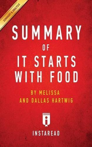 Summary of It Starts with Food: By Melissa and Dallas Hartwig Includes Analysis