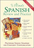 The Ultimate Spanish Review and Practice (UItimate Review & Reference Series)
