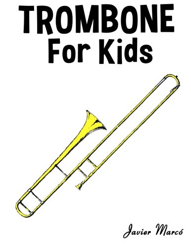 Trombone for Kids: Christmas Carols, Classical Music, Nursery Rhymes, Traditional & Folk Songs! (Nursery Rhyme Sheet Music compare prices)