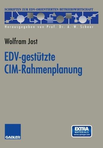 EDV-gestutzte CIM-Rahmenplanung (Schriften zur EDV-orientierten Betriebswirtschaft)  [Jost, Wolfram] (Tapa Blanda)