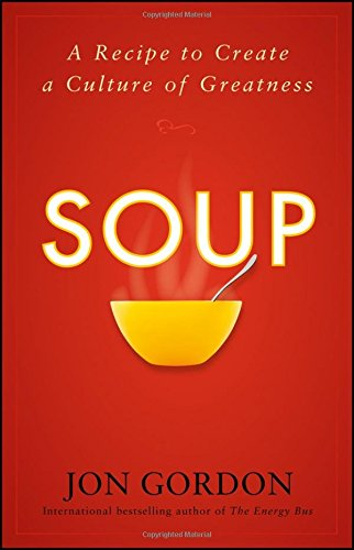 Soup: A Recipe to Create a Culture of Greatness (Good Soup Recipes compare prices)