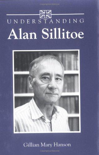 Understanding Alan Sillitoe (Understanding Contemporary British Literature)