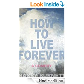 How To Live Forever (A Comedy)