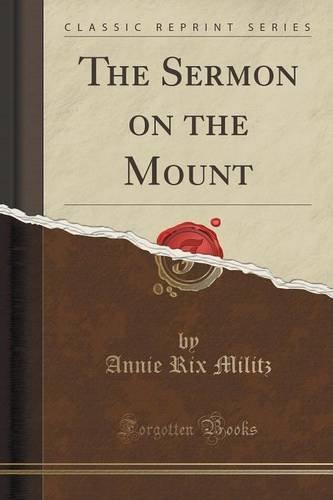 The Sermon on the Mount (Classic Reprint)