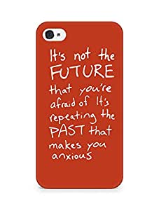 AMEZ its not the future that you are afraid of past Back Cover For Apple iPhone 4s