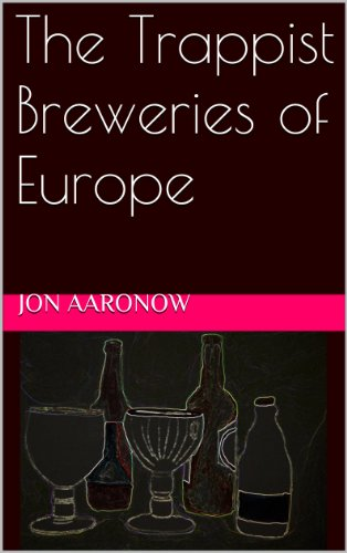 Free Kindle Book : The Trappist Breweries of Europe (A Reference Guide)