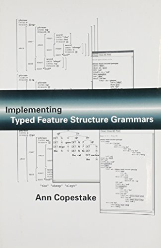 Implementing Typed Feature Structure Grammars (Center for the Study of Language and Information Publication Lecture Notes)