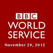 BBC Newshour, November 29, 2012 | [Owen Bennett-Jones, Lyse Doucet, Robin Lustig, Razia Iqbal, James Coomarasamy, Julian Marshall]