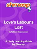 Love's Labour's Lost: Shmoop Study Guide
