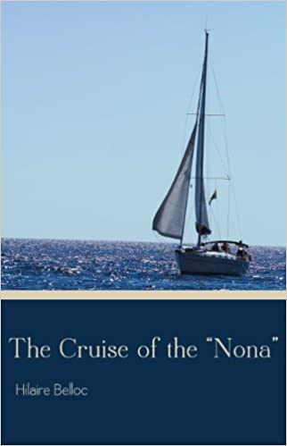 The Cruise of the Nona- Hilaire Belloc