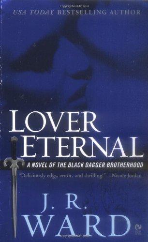 Lover Eternal (Black Dagger Brotherhood, Book 2) By Ward, J.R. (2006) Mass Market Paperback