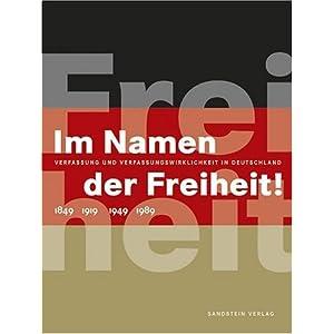 Im Namen der Freiheit!: Verfassung und Verfassungswirklichkeit in Deutschland      1849 - 1919 - 194