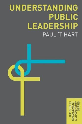 Understanding Public Leadership (The Public Management and Leadership Series)