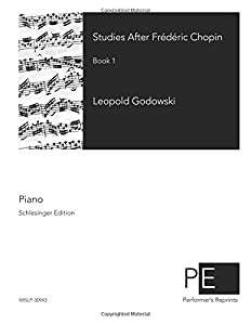 Studies After Frédéric Chopin: Book 1: Volume 1 by CreateSpace Independent Publishing Platform