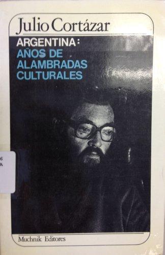 Argentina: Años De Alambradas Culturales