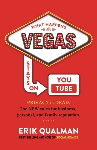 What Happens in Vegas Stays on YouTube: Erik Qualman: 9780991183500: Amazon.com: Books