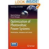 Optimization of Photovoltaic Power Systems: Modelization, Simulation and Control (Green Energy and Technology)...