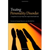 Treating Personality Disorder: Creating Robust Services for People with Complex Mental Health Needsby Naomi Murphy