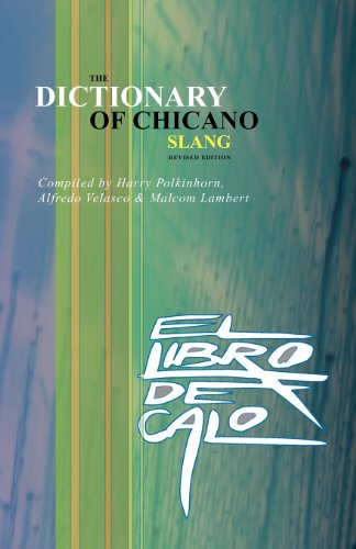 El Libro de Calo: The Dictionary of Chicano Slang. Revised Edition (Spanish Edition)