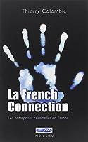 La French Connection : Les entreprises criminelles en France