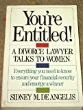 img - for You're Entitled: A Divorce Lawyer Talks to Woman book / textbook / text book