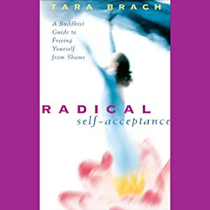 Radical Self-Acceptance Audiobook