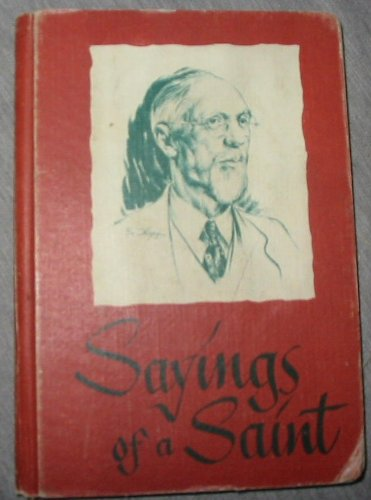 Sayings of a Saint - from the Sermons of George Albert Smith, Alice K. Chase