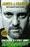 img - for Jim Cramer: Confessions of a Street Addict (Paperback); 2003 Edition book / textbook / text book
