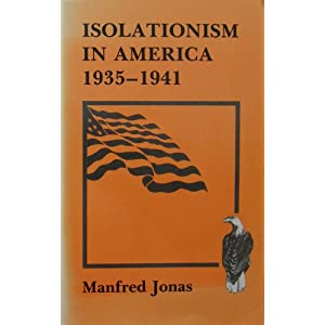 the term of isolationism in the us foreign policy United states foreign policy and the united states' isolationist policy during the inter this has been a policy of isolationism if this term is used.