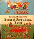 Richard Scarry's Busiest First Book Ever! (0679887334) by Richard Scarry