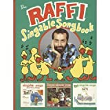 The Raffi Singable Songbook: A Collection of 51 Songs from Raffi's First Three Records for Young Children