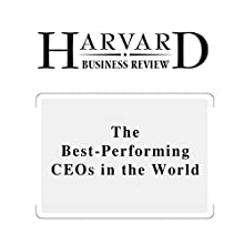 The Best-Performing CEOs in the World (Harvard Business Review) (       UNABRIDGED) by Harvard Business Review Narrated by Todd Mundt