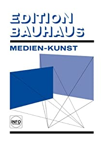 Bauhaus Edition 1: Medienkunst