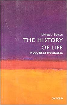 The History of Life - A Very Short Introduction - Michael J. Benton