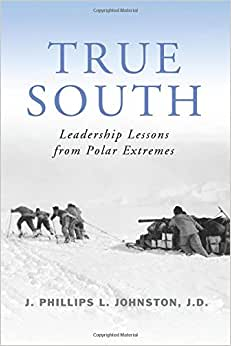 True South: Leadership Lessons From Polar Extremes