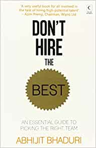 Guide to Hiring the Right Team (9789350294338): Abhijit Bhaduri: Books