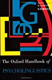 Cover of Oxford Handbook of Psycholinguistics by  0199561796