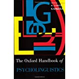 Oxford Handbook of Psycholinguistics (Oxford Library of Psychology) ~ Gareth Gaskell