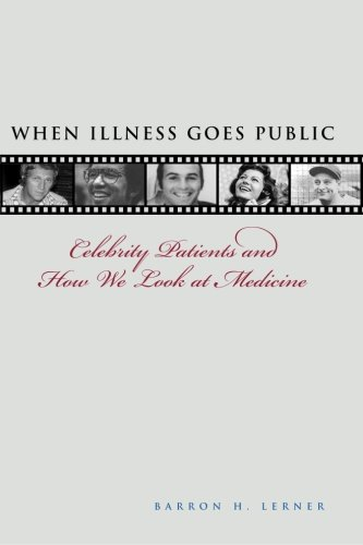 When Illness Goes Public: Celebrity Patients and How We...