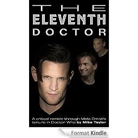 The Eleventh Doctor: a critical ramble through Matt Smith's tenure in Doctor Who (English Edition)