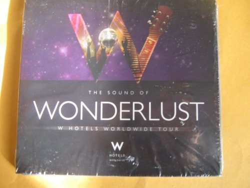 the-sound-of-wonderlust-w-hotels-worldwide-tour-by-various-artists
