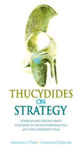 Thucydides on Strategy: Grand Strategies in the Peloponnesian War and Their Relevance Today