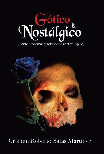 Gotico & Nostalgico: (Cuentos, Poemas y Reflexiones del Vampiro)