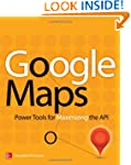 Google Maps: Power Tools for Maximizi...