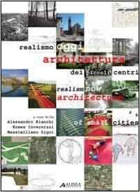 Realismo oggi. Architettura dei piccoli centri. Ediz. italiana e