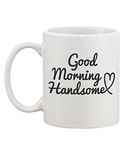 His and Hers Coffee Mug Set - Good Morning Handsome, Good Morning Beautiful - Perfect Wedding, Engagement, Anniversary, and Bridal Shower Gift for Newlyweds
