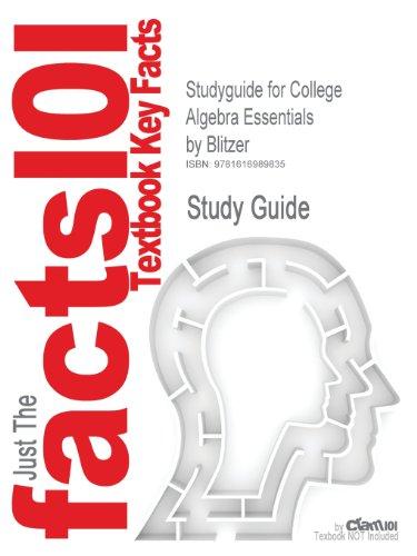 Studyguide for College Algebra Essentials by Blitzer, ISBN 9780321577818 (Cram101 Textbook Reviews)