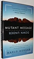 Mutant Message Down Under by Morgan, Marlo…