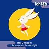 Let's dance in the moonlight♪moumoon